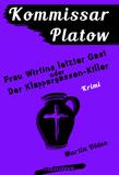 Kommissar Platow, Band 6: Frau Wirtins letzter Gast oder Der Klappergassen-Killer