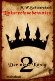 Linksrechtsobenunten - Band 2: Der neue König