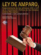 Ley de Amparo, reglamentaria de los artículos 103 y 107 de la Constitución Política de los Estados Unidos Mexicanos 2016
