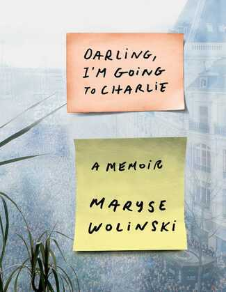 Darling, I'm Going to Charlie: A Memoir