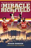 The Miracle of Richfield: The Story of the 1975-76 Cleveland Cavaliers