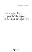 Une approche en psychothérapie éclectique intégrative