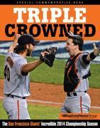 Triple Crowned: The San Francisco Giants' Incredible 2014 Championship Season
