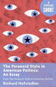 The Paranoid Style in American Politics: An Essay: from The Paranoid Style in American Politics