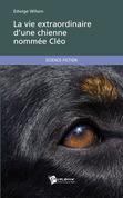 La vie extraordinaire d'une chienne nommée Cléo