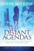 Deviant Agendas: A Victoria Rodessa Legal Thriller