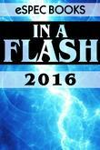 In A Flash 2016: The eSpec Books Annual Flash Anthology