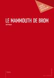 Le Mammouth de Brom