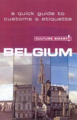 Belgium - Culture Smart!: The Essential Guide to Customs & Culture