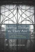 Seeing Things as They Are: G. K. Chesterton and the Drama of Meaning