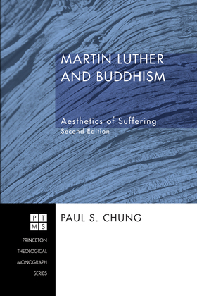 Martin Luther and Buddhism: Aesthetics of Suffering, Second Edition