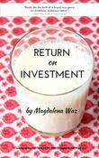 Return on Investment: a Novel