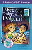 Mystery of the Disappearing Dolphin (Pack-n-Go Girls Adventures - Mexico 2)