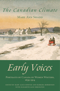 The Canadian Climate: Early Voices - Portraits of Canada by Women Writers, 1639-1914