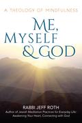 Me, Myself and God: A Theology of Mindfulness