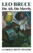 Die All, Die Merrily: A Carolus Deene Mystery