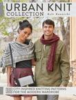 Urban Knit Collection: 18 City-Inspired Knitting Patterns for the Modern Wardrobe
