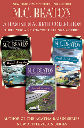 A Hamish Macbeth Collection: Mysteries #27-29: Death of a Kingfisher, Death of Yesterday, and Death of a Policeman Omnibus