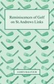 Reminiscences of Golf on St.Andrews Links, 1887