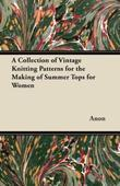 A Collection of Vintage Knitting Patterns for the Making of Summer Tops for Women