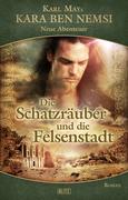 Karl Mays Kara Ben Nemsi - Neue Abenteuer 07: Die Schatzräuber und die Felsenstadt