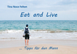Eat and Live … Tipps für den Mann