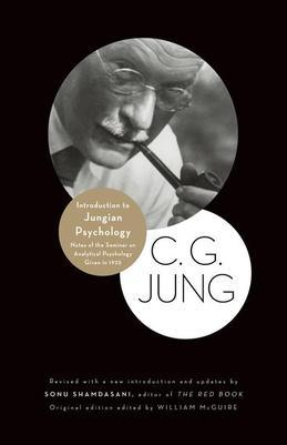 Introduction to Jungian Psychology: Notes of the Seminar on Analytical Psychology Given in 1925: Notes of the Seminar on Analytical Psychology Given i