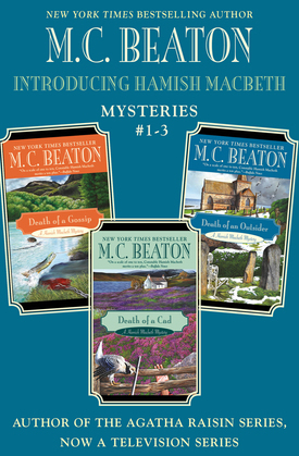 Introducing Hamish Macbeth: Mysteries #1-3: Death of a Gossip, Death of a Cad, and Death of an Outsider Omnibus