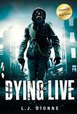 Dying to Live: History Echoes the Future
