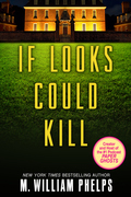 M. William Phelps - If Looks Could Kill