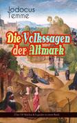 Die Volkssagen der Altmark (Über 130 Märchen & Legenden in einem Band - Vollständige Ausgabe)