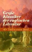 Große Klassiker der englischen Literatur: 40+ Titel in einem Band