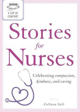 A Cup of Comfort Stories for Nurses