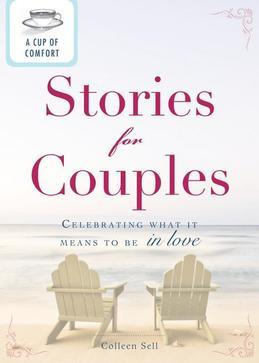 A Cup of Comfort Stories for Couples: Celebrating What It Means to Be in Love