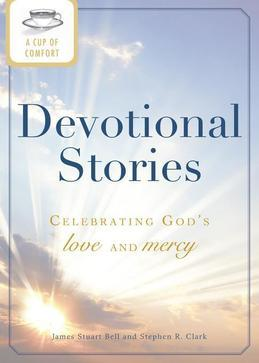A Cup of Comfort Devotional Stories: Celebrating God's Love and Mercy