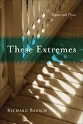 These Extremes: Poems and Prose