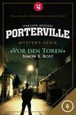 Porterville - Folge 06: Vor den Toren