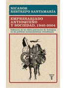 Empresariado antioqueño y sociedad, 1940 - 2004