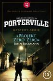Porterville - Folge 10: Projekt Zero-Zero