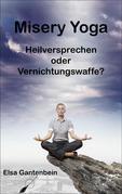 Misery Yoga - Heilversprechen oder Vernichtungswaffe?