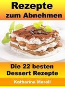 Rezepte zum Abnehmen - Die 22 besten Dessert Rezepte
