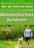 Metabolisches Syndrom: Quintessenz und Prävention