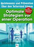 Der Operations Ratgeber: Optimale Strategien vor einer Operation