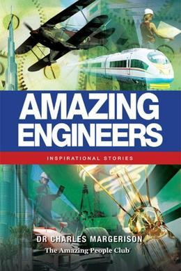 Amazing Engineers: Inspirational Stories