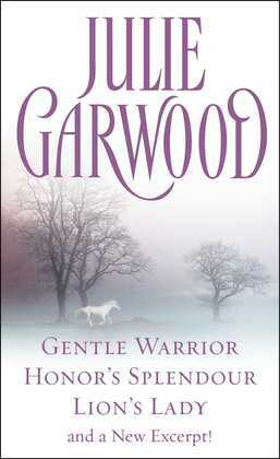 Julie Garwood - Julie Garwood Box Set: Gentle Warrior, Honor's Splendour, Lion's Lady, and a New Excerpt!