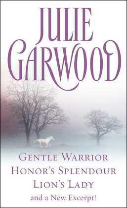 Julie Garwood Box Set: Gentle Warrior, Honor's Splendour, Lion's Lady, and a New Excerpt!