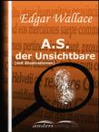 A.S. der Unsichtbare (mit Illustrationen)