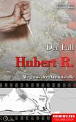 Der Fall Hubert R.