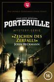 Porterville - Folge 16: Zeichen des Zerfalls