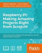 Raspberry Pi: Making Amazing Projects Right from Scratch!